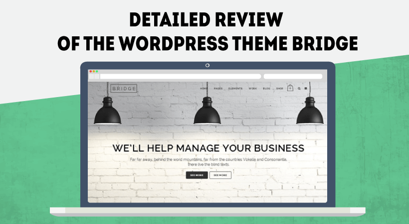 Detailed Review Of The WordPress Theme Bridge – Creative, Unique, Efficient