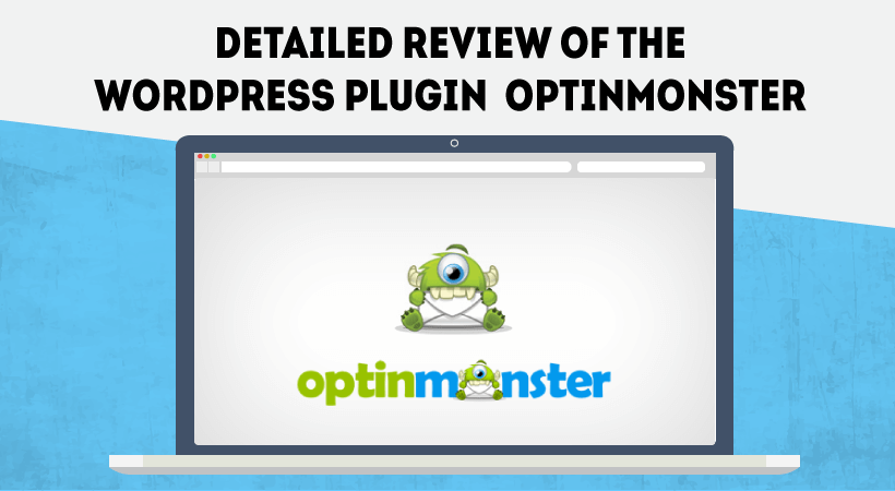Detailed Review Of WordPress Plugin OptinMonster – Get More Subscribers Fast