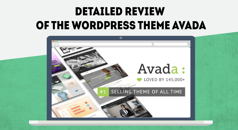 Detailed Review Of Avada WordPress Theme – The Ultimate, Best Selling WordPress Theme