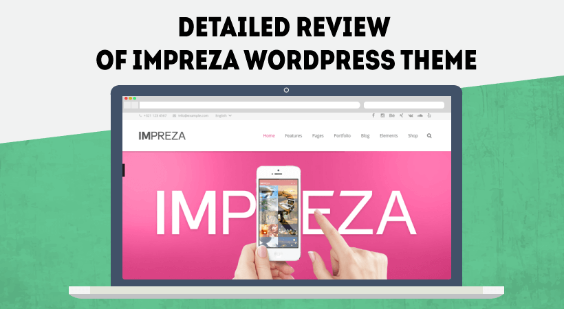 Detailed Review Of Impreza WordPress Theme – Perfect Theme For Showing Your Products