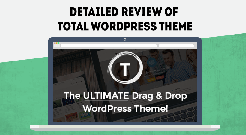 Detailed Total WordPress Theme Review – Ultimate Drag & Drop WordPress Theme