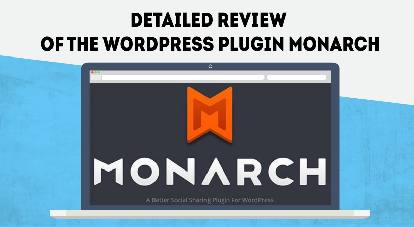 Detailed review of the WordPress Plugin Monarch