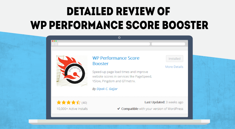 Detailed Review Of WP Performance Score Booster – Increase Your Website Page Speed With A Push Of A Button