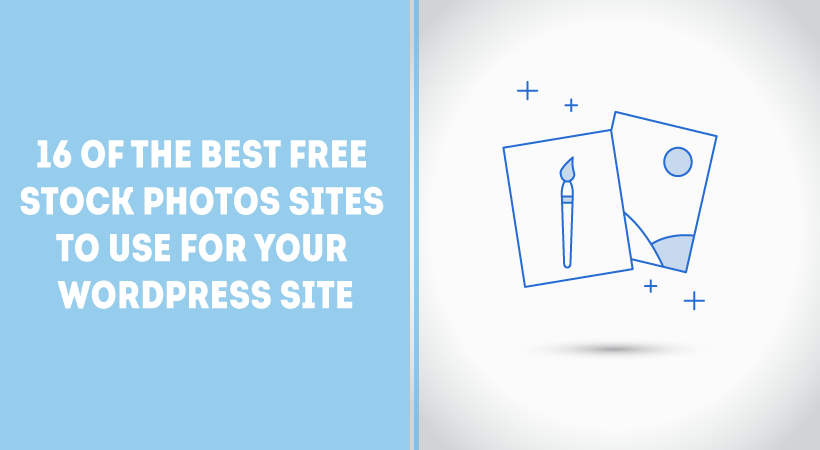 16 Of The Best Free Stock Photos Sites To Use For Your WordPress Site