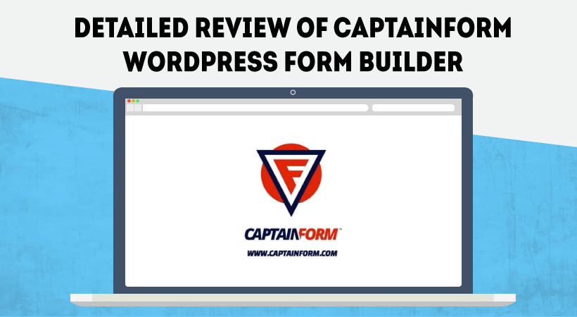 Detailed Review Of CaptainForm WordPress Form Builder – Add Super Powers To Your WordPress Forms