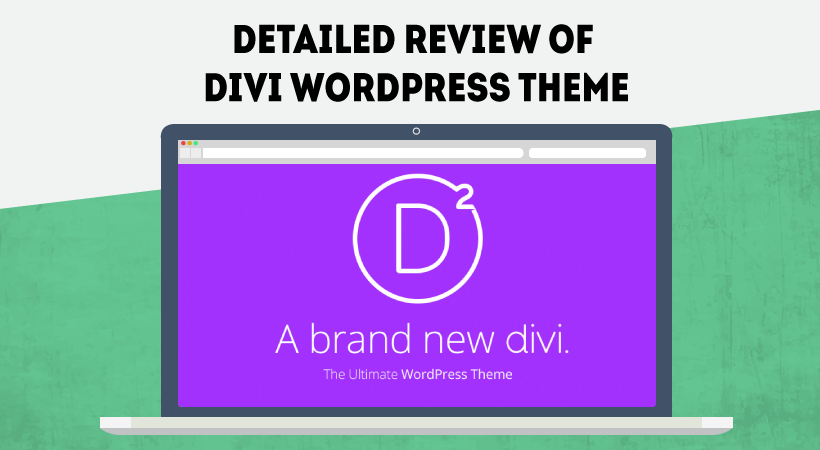 Detailed Review Of Divi WordPress Theme – Killer WordPress Theme Without Limitations